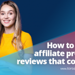 Affiliate product reviews that convert